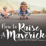 how to raise a maverick